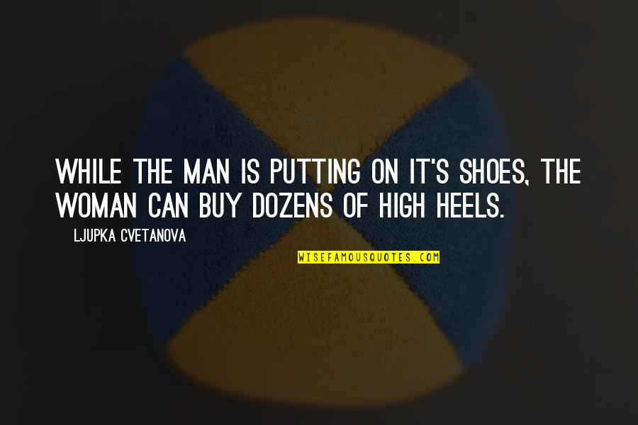 Shoes High Heels Quotes: top 19 famous quotes about Shoes ...
