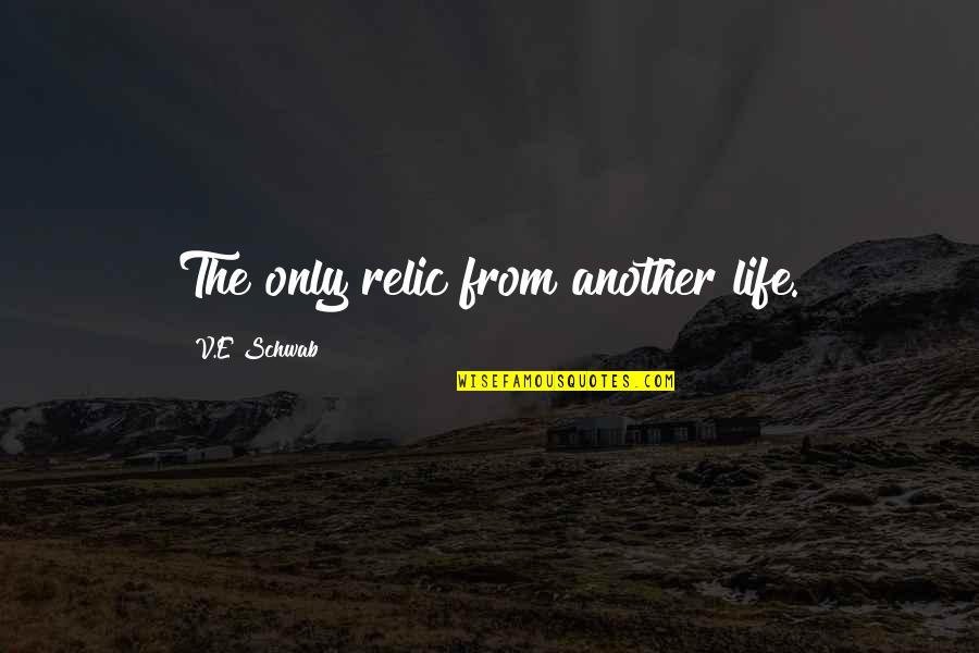 Shogun Of Harlem Quotes By V.E Schwab: The only relic from another life.