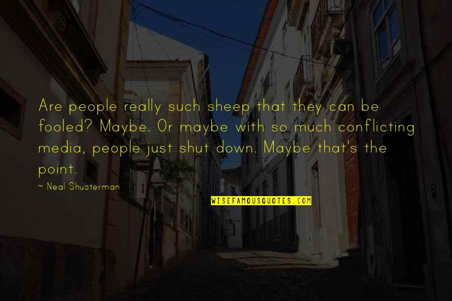 Shopgirl Quotes By Neal Shusterman: Are people really such sheep that they can