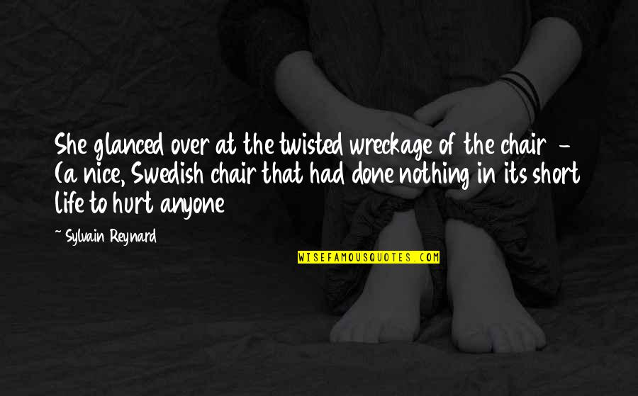 Short And Nice Quotes By Sylvain Reynard: She glanced over at the twisted wreckage of