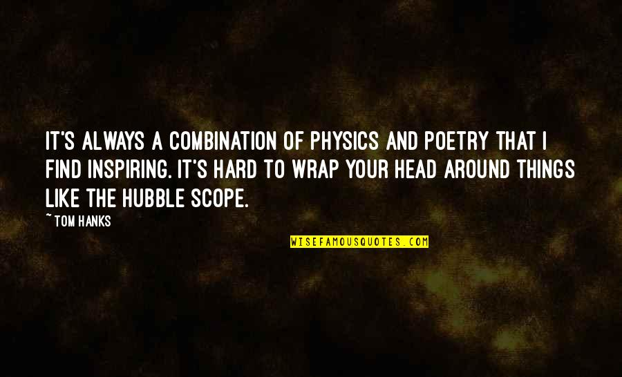 Short Bbm Status Quotes By Tom Hanks: It's always a combination of physics and poetry