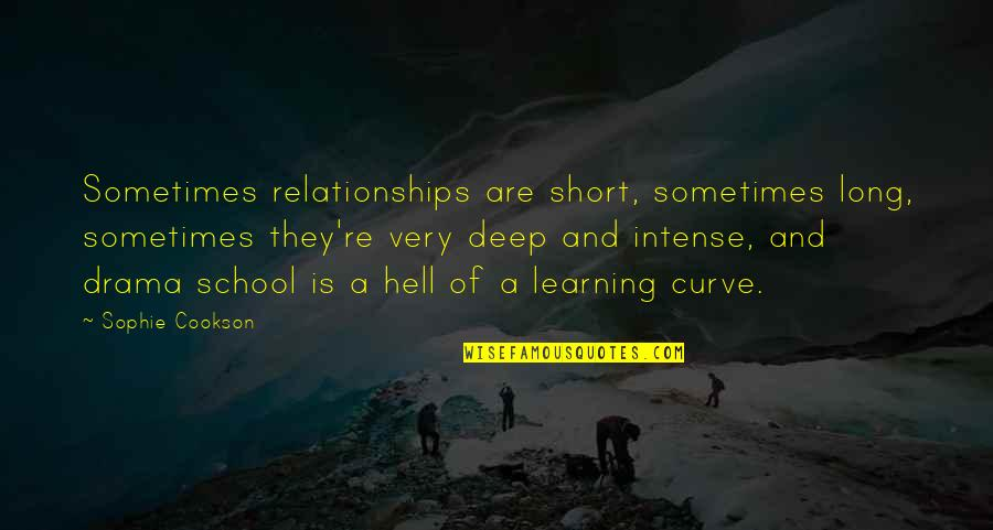 Short But Deep Quotes By Sophie Cookson: Sometimes relationships are short, sometimes long, sometimes they're
