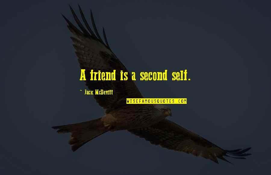 Short Chef Quotes By Jack McDevitt: A friend is a second self.