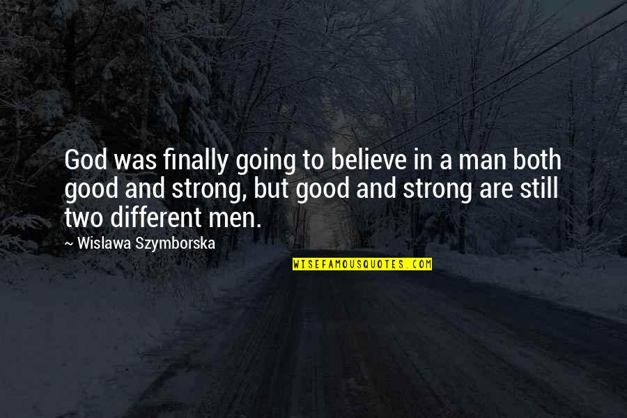 Short Chef Quotes By Wislawa Szymborska: God was finally going to believe in a