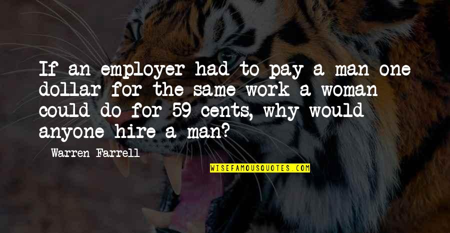 Short Childcare Quotes By Warren Farrell: If an employer had to pay a man