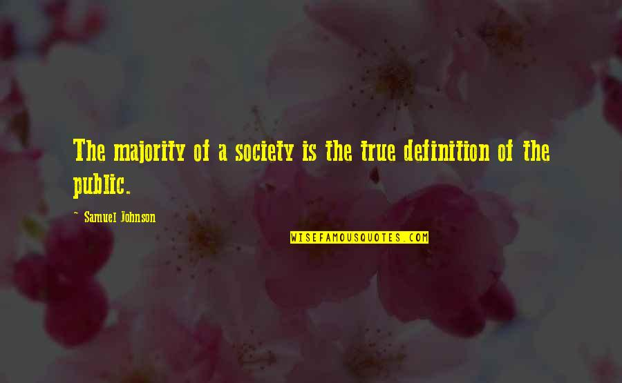 Short Corinthians Quotes By Samuel Johnson: The majority of a society is the true