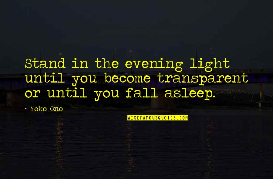 Short Corinthians Quotes By Yoko Ono: Stand in the evening light until you become