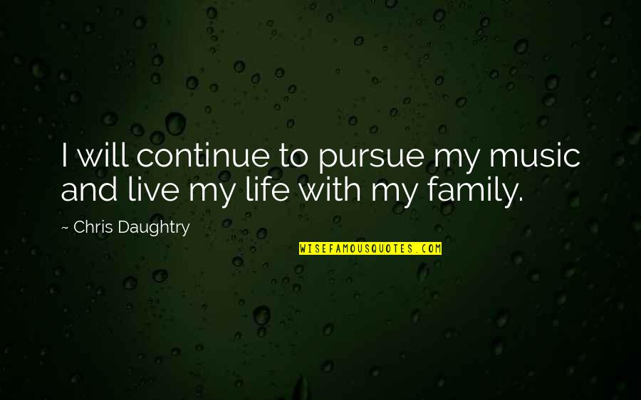 Short Cute Baby Shower Quotes By Chris Daughtry: I will continue to pursue my music and
