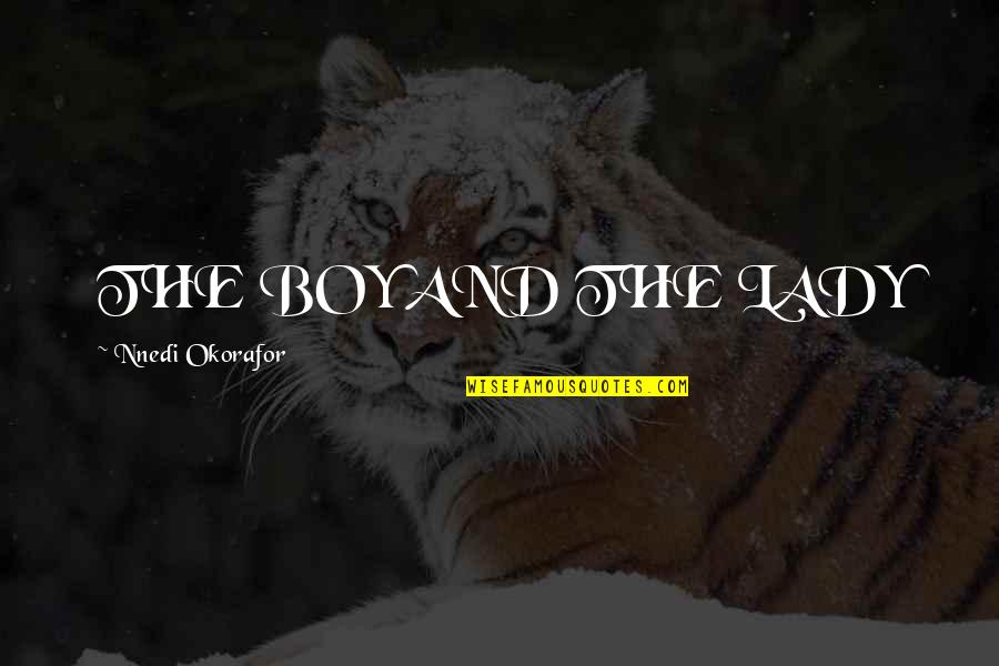 Short Cute Baby Shower Quotes By Nnedi Okorafor: THE BOY AND THE LADY