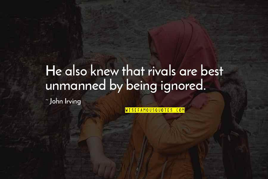 Short Cute Puppy Quotes By John Irving: He also knew that rivals are best unmanned