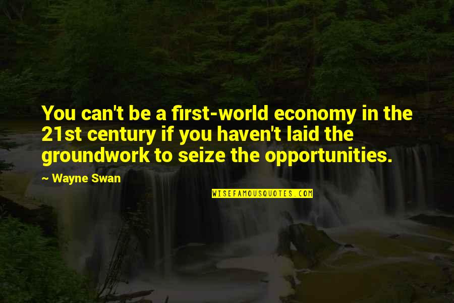 Short Devotional Quotes By Wayne Swan: You can't be a first-world economy in the