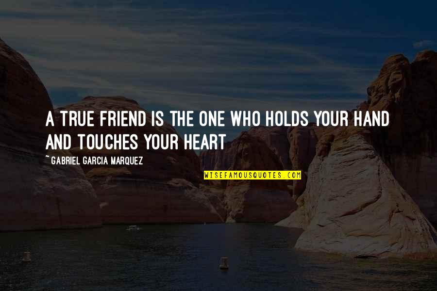 Short Disney Film Quotes By Gabriel Garcia Marquez: A true friend is the one who holds