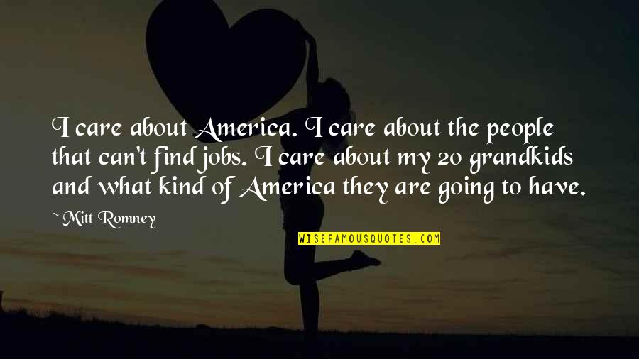 Short Disney Film Quotes By Mitt Romney: I care about America. I care about the