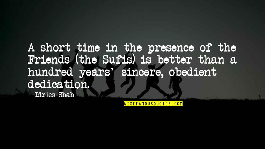 Short Friends Quotes By Idries Shah: A short time in the presence of the