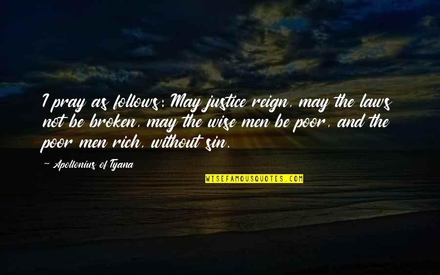 Short Hair Girl Quotes By Apollonius Of Tyana: I pray as follows: May justice reign, may