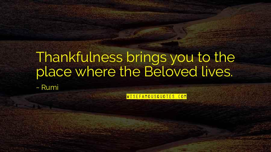 Short Love Song Lyrics Quotes By Rumi: Thankfulness brings you to the place where the