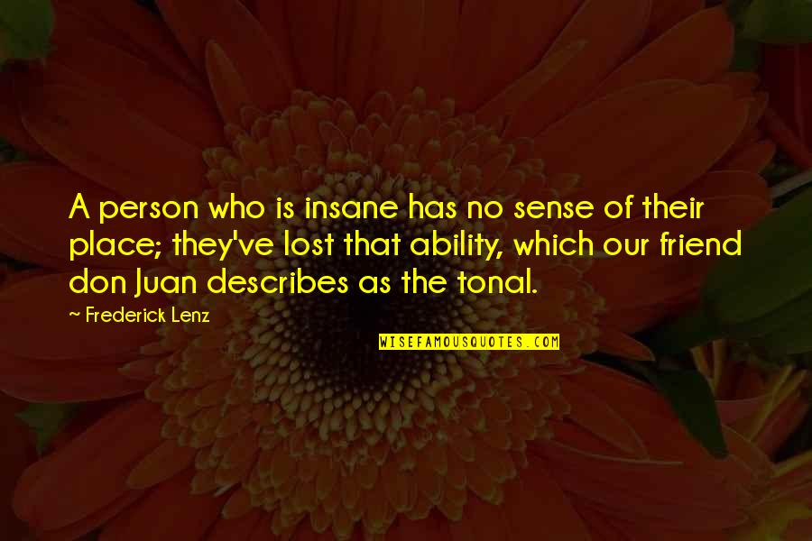 Short Outgoing Quotes By Frederick Lenz: A person who is insane has no sense