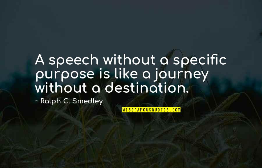 Short Rip Dog Quotes By Ralph C. Smedley: A speech without a specific purpose is like