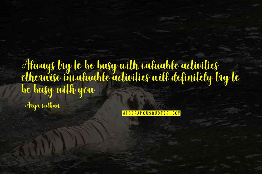 Short Sarcastic Friendship Quotes By Arya Vidhan: Always try to be busy with valuable activities