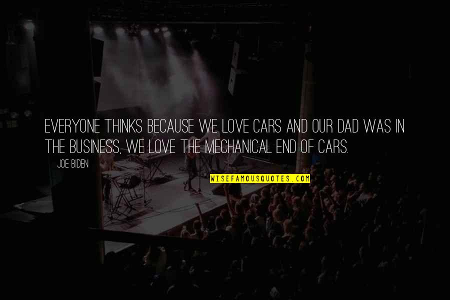 Short Sarcastic Friendship Quotes By Joe Biden: Everyone thinks because we love cars and our