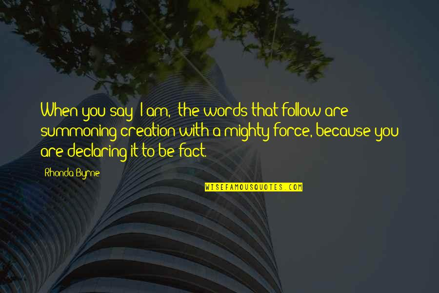 """Short Sneaker Quotes By Rhonda Byrne: When you say """"I am,"""" the words that"""