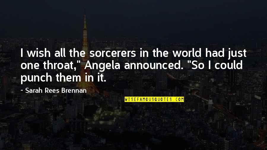 Short Sophomore Quotes By Sarah Rees Brennan: I wish all the sorcerers in the world