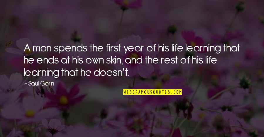 Short Sophomore Quotes By Saul Gorn: A man spends the first year of his