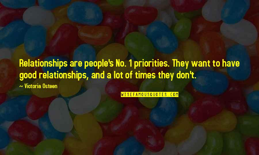 Short Troubled Relationship Quotes By Victoria Osteen: Relationships are people's No. 1 priorities. They want