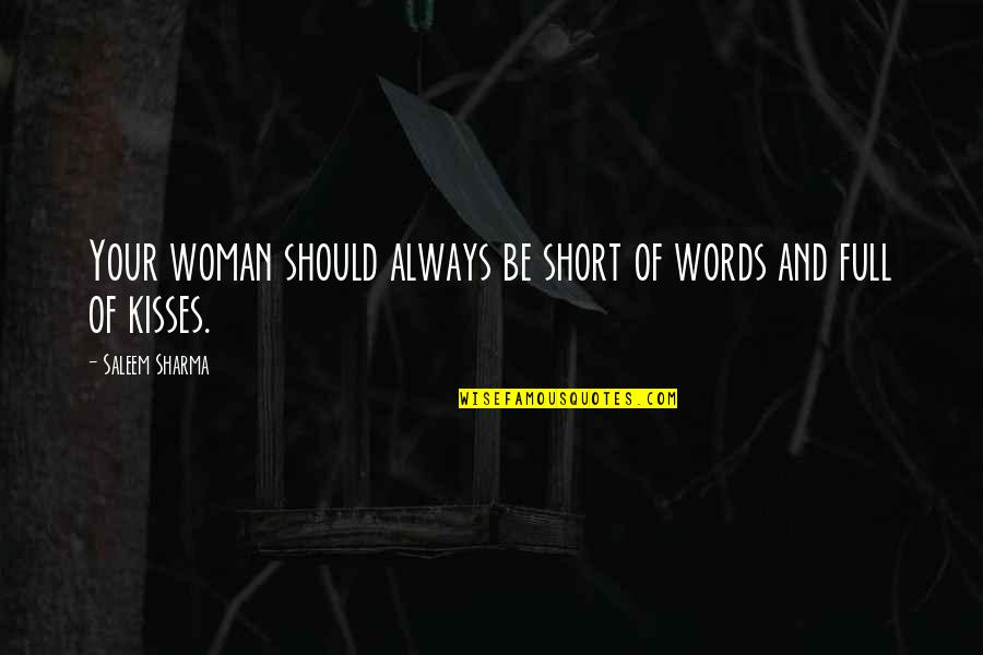 Short Words Love Quotes By Saleem Sharma: Your woman should always be short of words