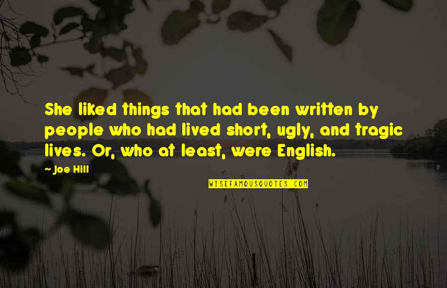 Short Writing Quotes By Joe Hill: She liked things that had been written by