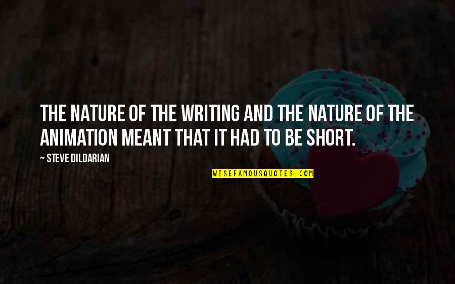 Short Writing Quotes By Steve Dildarian: The nature of the writing and the nature
