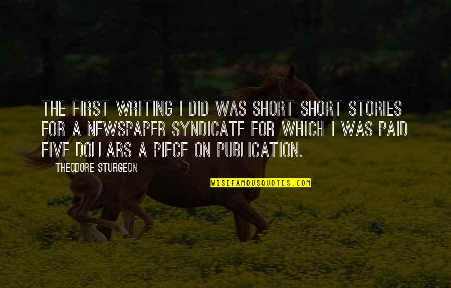 Short Writing Quotes By Theodore Sturgeon: The first writing I did was short short