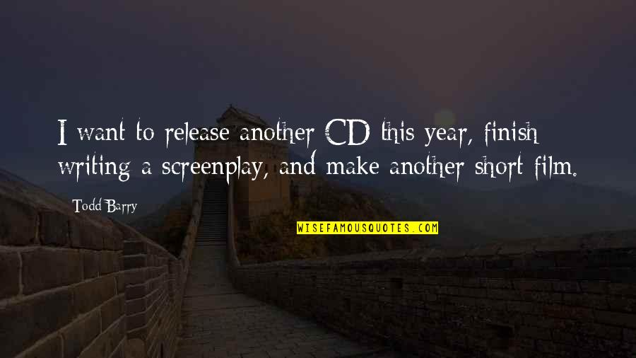 Short Writing Quotes By Todd Barry: I want to release another CD this year,