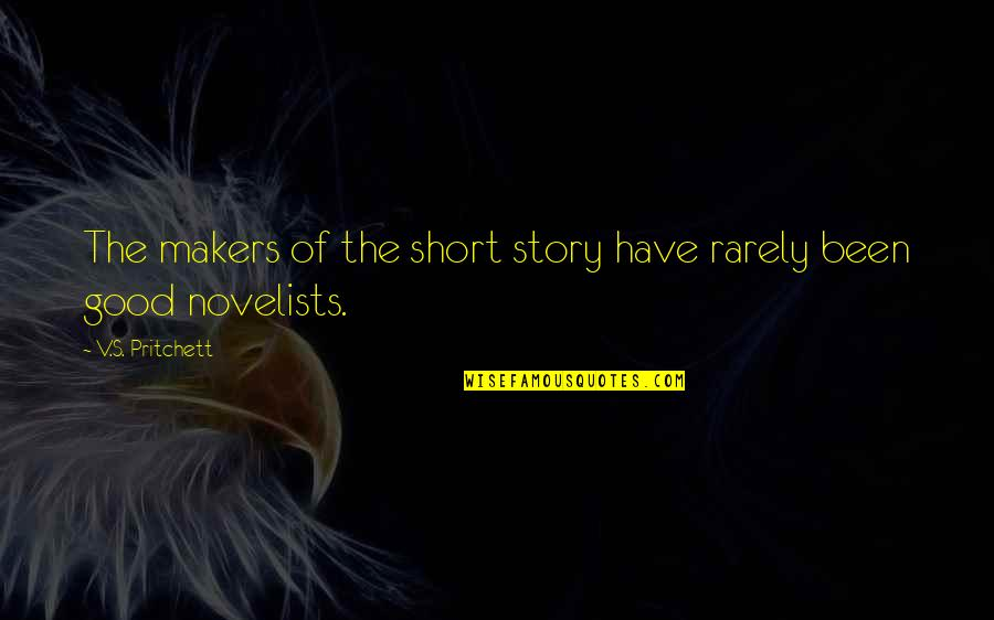 Short Writing Quotes By V.S. Pritchett: The makers of the short story have rarely