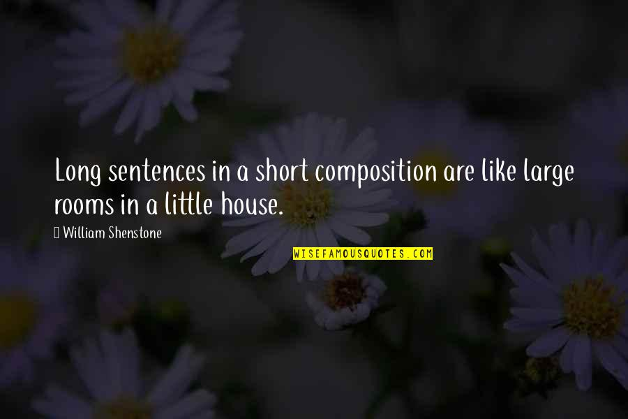Short Writing Quotes By William Shenstone: Long sentences in a short composition are like