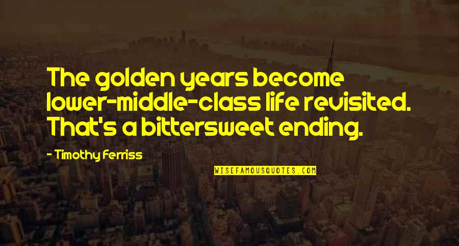 Shottas Instagram Quotes By Timothy Ferriss: The golden years become lower-middle-class life revisited. That's