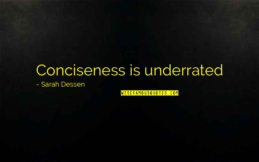 Shotting Quotes By Sarah Dessen: Conciseness is underrated