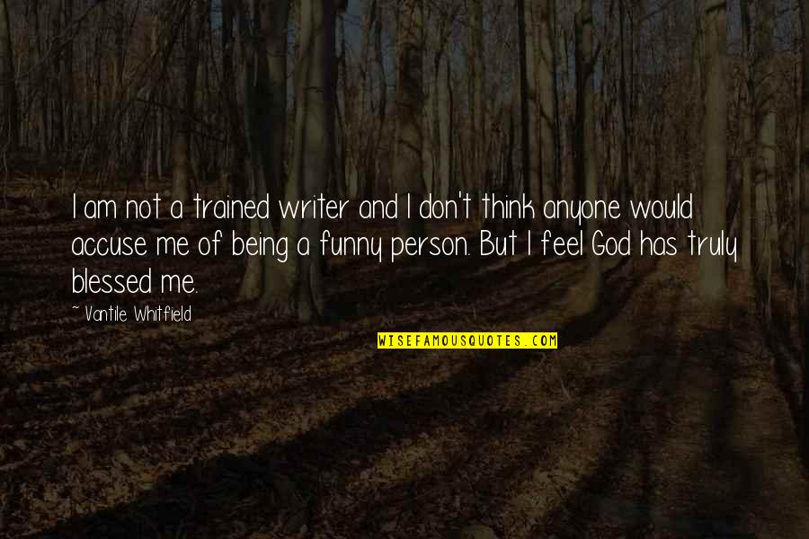 Shotting Quotes By Vantile Whitfield: I am not a trained writer and I