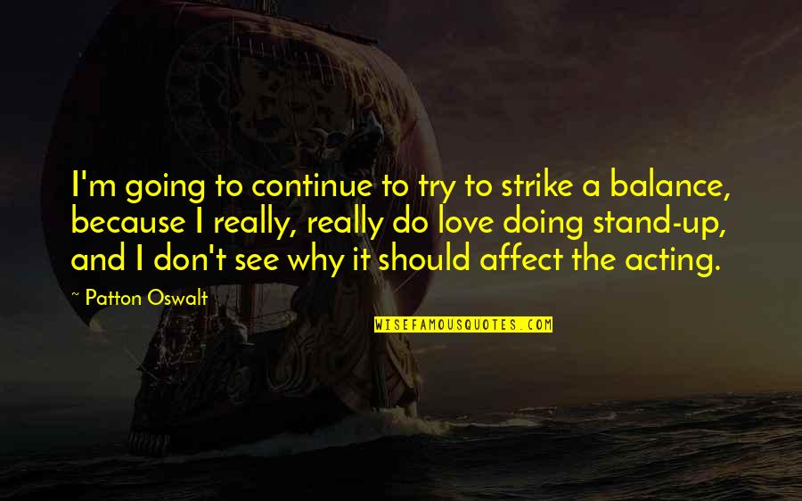 Should I Try Quotes By Patton Oswalt: I'm going to continue to try to strike
