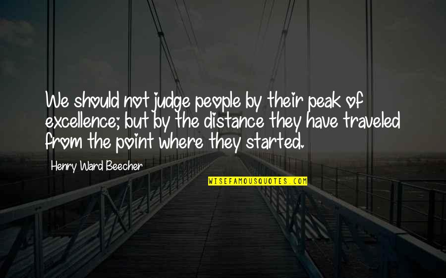 Should Not Judge Quotes By Henry Ward Beecher: We should not judge people by their peak