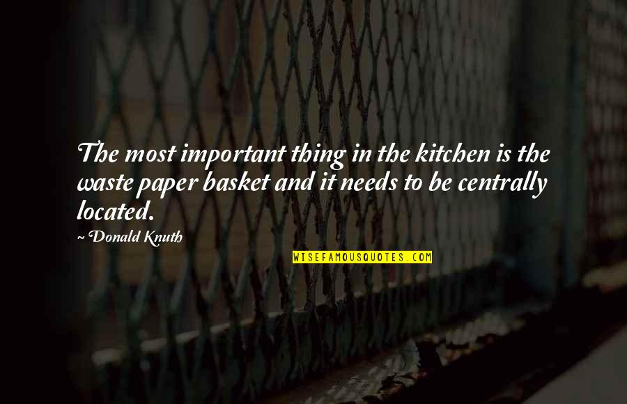 Shoulders Of Giants Quotes By Donald Knuth: The most important thing in the kitchen is