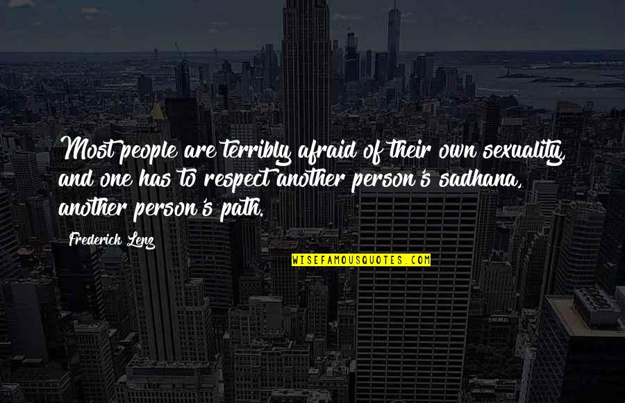 Shoulders Of Giants Quotes By Frederick Lenz: Most people are terribly afraid of their own