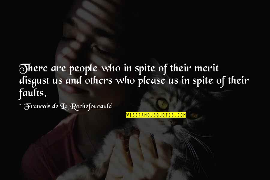 Shout Out Loud Quotes By Francois De La Rochefoucauld: There are people who in spite of their
