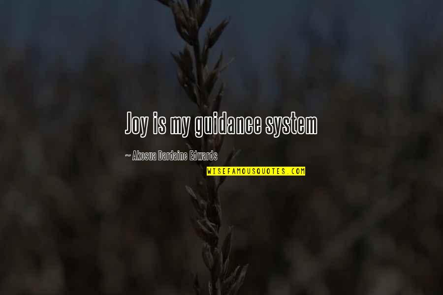 Showers Tumblr Quotes By Akosua Dardaine Edwards: Joy is my guidance system