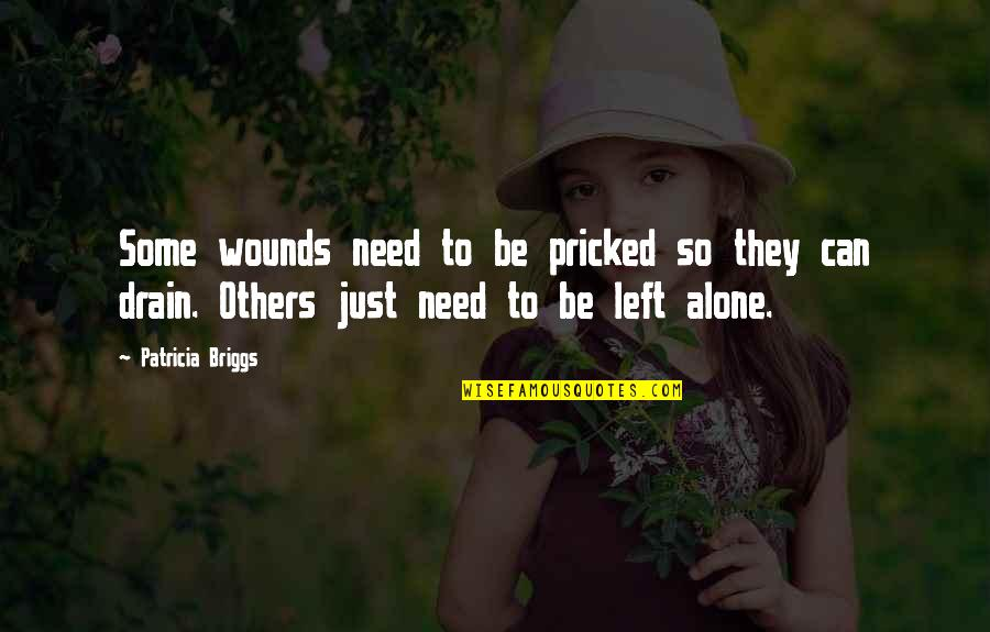 Showers Tumblr Quotes By Patricia Briggs: Some wounds need to be pricked so they