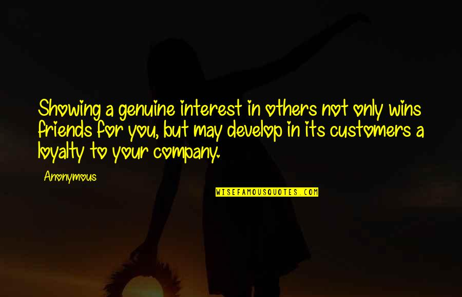 Showing No Interest Quotes By Anonymous: Showing a genuine interest in others not only