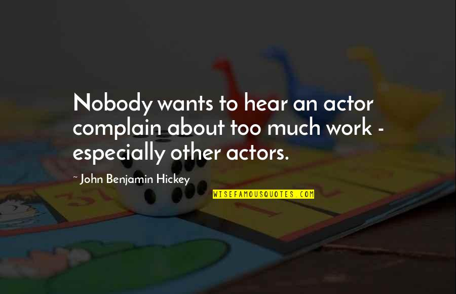 Shrek 2 Muffin Man Quotes By John Benjamin Hickey: Nobody wants to hear an actor complain about