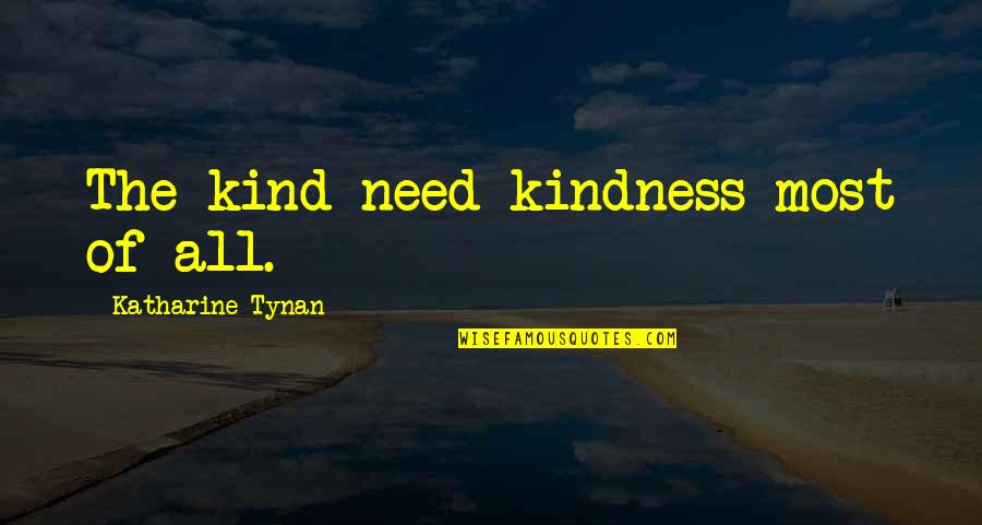 Shri Krishna Janmashtami Quotes By Katharine Tynan: The kind need kindness most of all.