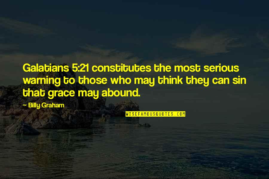 Shulk Smash Bros Quotes By Billy Graham: Galatians 5:21 constitutes the most serious warning to