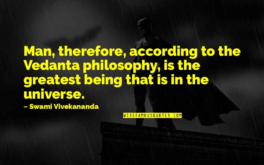 Shulk Smash Bros Quotes By Swami Vivekananda: Man, therefore, according to the Vedanta philosophy, is